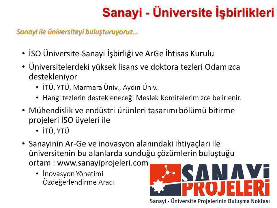 Sanayi ile üniversiteyi buluşturuyoruz… Sanayi - Üniversite İşbirlikleri • İSO Üniversite-Sanayi İşbirliği ve ArGe İhtisas Kurulu • Üniversitelerdeki