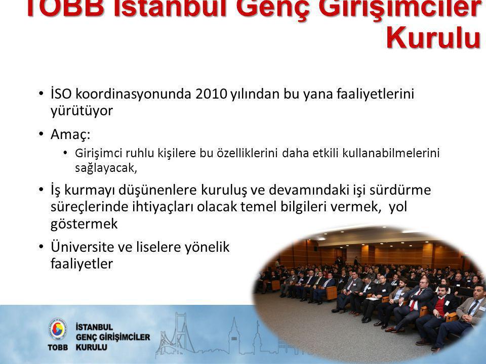 TOBB İstanbul Genç Girişimciler Kurulu • İSO koordinasyonunda 2010 yılından bu yana faaliyetlerini yürütüyor • Amaç: • Girişimci ruhlu kişilere bu öze