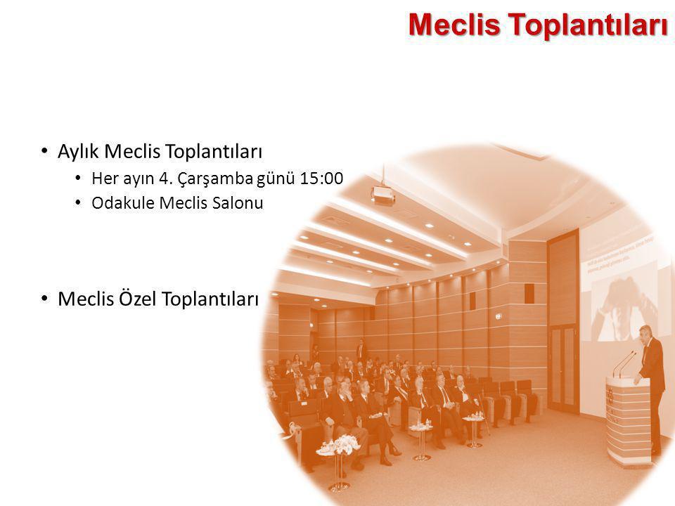Meclis Toplantıları • Aylık Meclis Toplantıları • Her ayın 4. Çarşamba günü 15:00 • Odakule Meclis Salonu • Meclis Özel Toplantıları