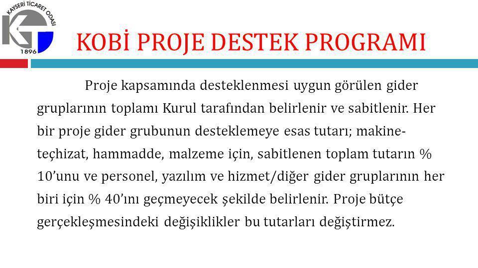 Proje kapsamında desteklenmesi uygun görülen gider gruplarının toplamı Kurul tarafından belirlenir ve sabitlenir.
