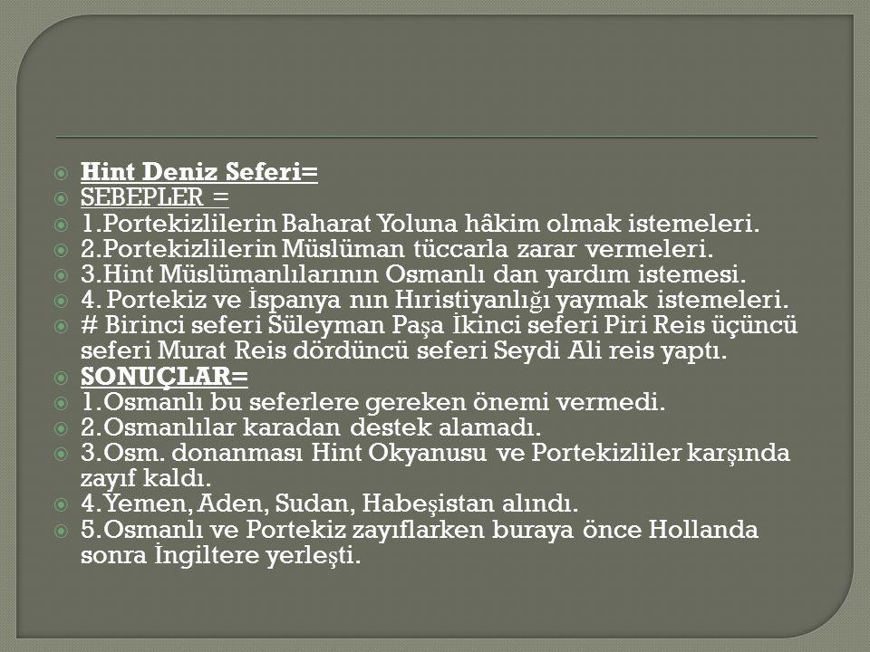  Hint Deniz Seferi=  SEBEPLER =  1.Portekizlilerin Baharat Yoluna hâkim olmak istemeleri.