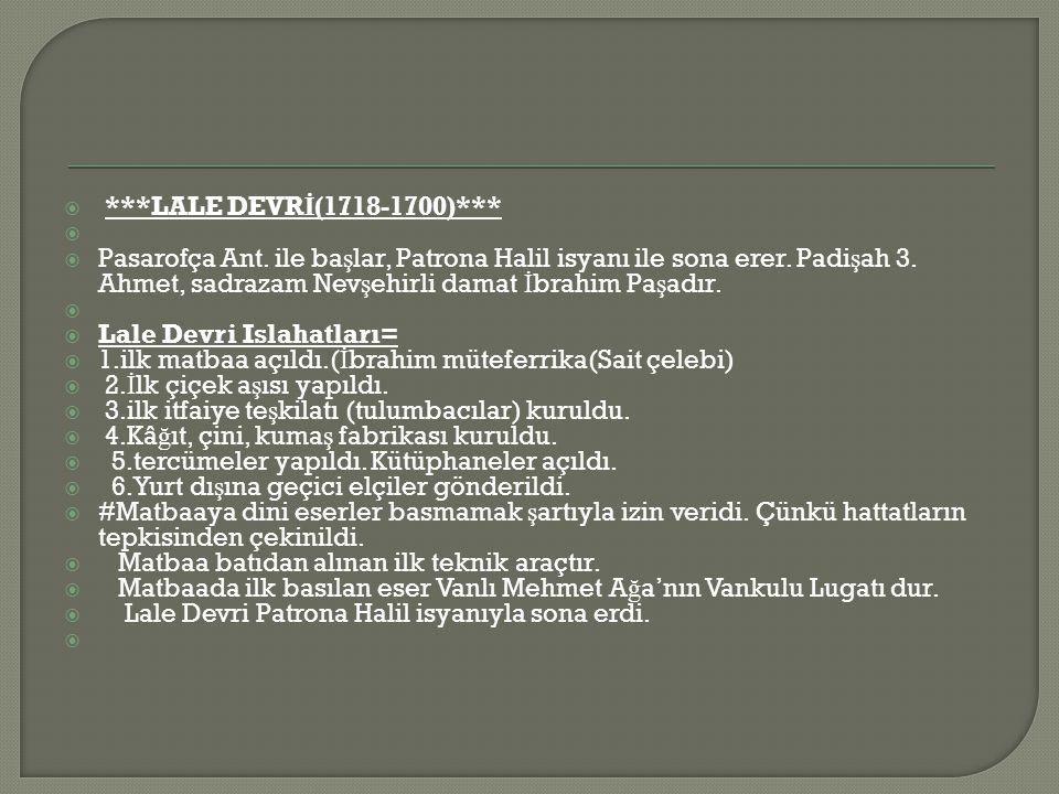  ***LALE DEVR İ (1718-1700)***   Pasarofça Ant.