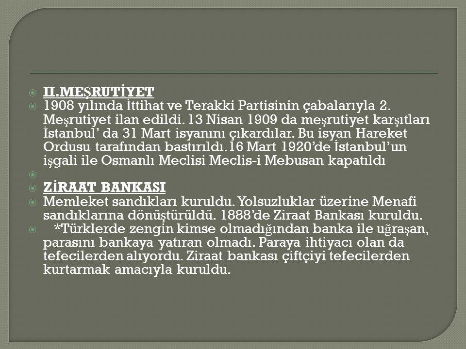  II.ME Ş RUT İ YET  1908 yılında İ ttihat ve Terakki Partisinin çabalarıyla 2.