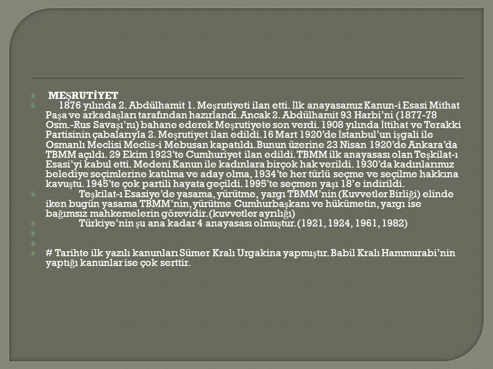  ME Ş RUT İ YET  1876 yılında 2.Abdülhamit 1. Me ş rutiyeti ilan etti.