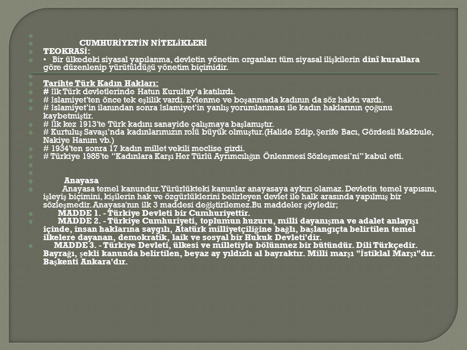  CUMHUR İ YET İ N N İ TEL İ KLER İ  TEOKRAS İ :  • Bir ülkedeki siyasal yapılanma, devletin yönetim organları tüm siyasal ili ş kilerin dinî kurallara göre düzenlenip yürütüldü ğ ü yönetim biçimidir.