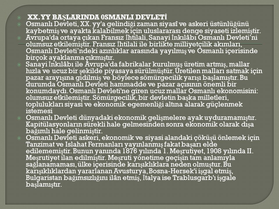  XX.YY BA Ş LARINDA 0SMANLI DEVLET İ  Osmanlı Devleti, XX.