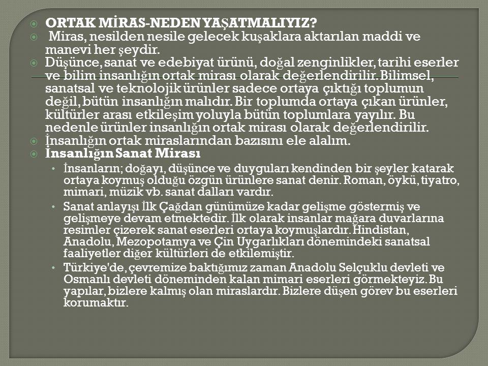 ORTAK M İ RAS-NEDEN YA Ş ATMALIYIZ.