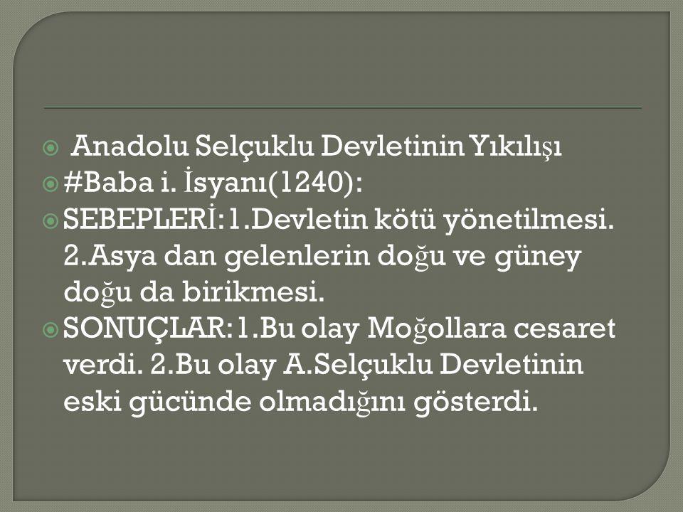  Anadolu Selçuklu Devletinin Yıkılı ş ı  #Baba i.