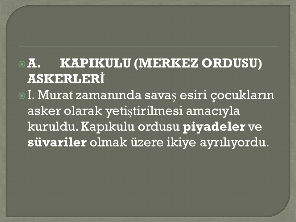  A.KAPIKULU (MERKEZ ORDUSU) ASKERLER İ  I.