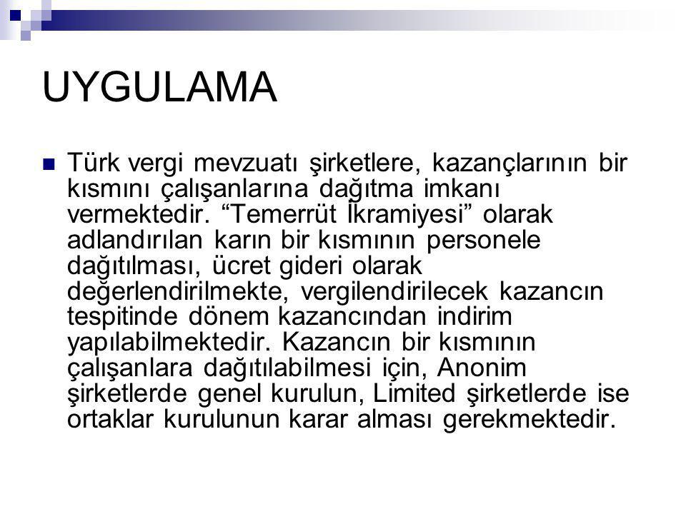 """UYGULAMA  Türk vergi mevzuatı şirketlere, kazançlarının bir kısmını çalışanlarına dağıtma imkanı vermektedir. """"Temerrüt İkramiyesi"""" olarak adlandırıl"""
