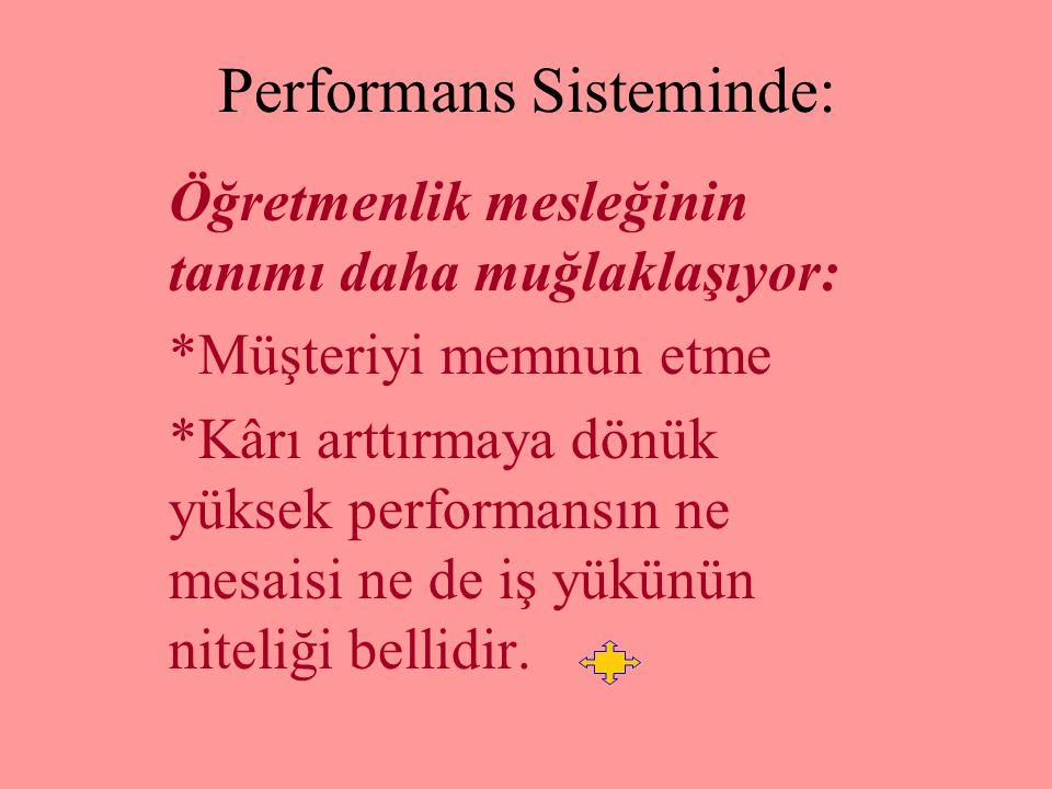 Performans sistemine geçiş gerekçeleri: •1739 sayılı Milli Eğitim Temel Kanunu; Öğretmenlik mesleğinin tanımı açık değildir.. Gerekçe 1