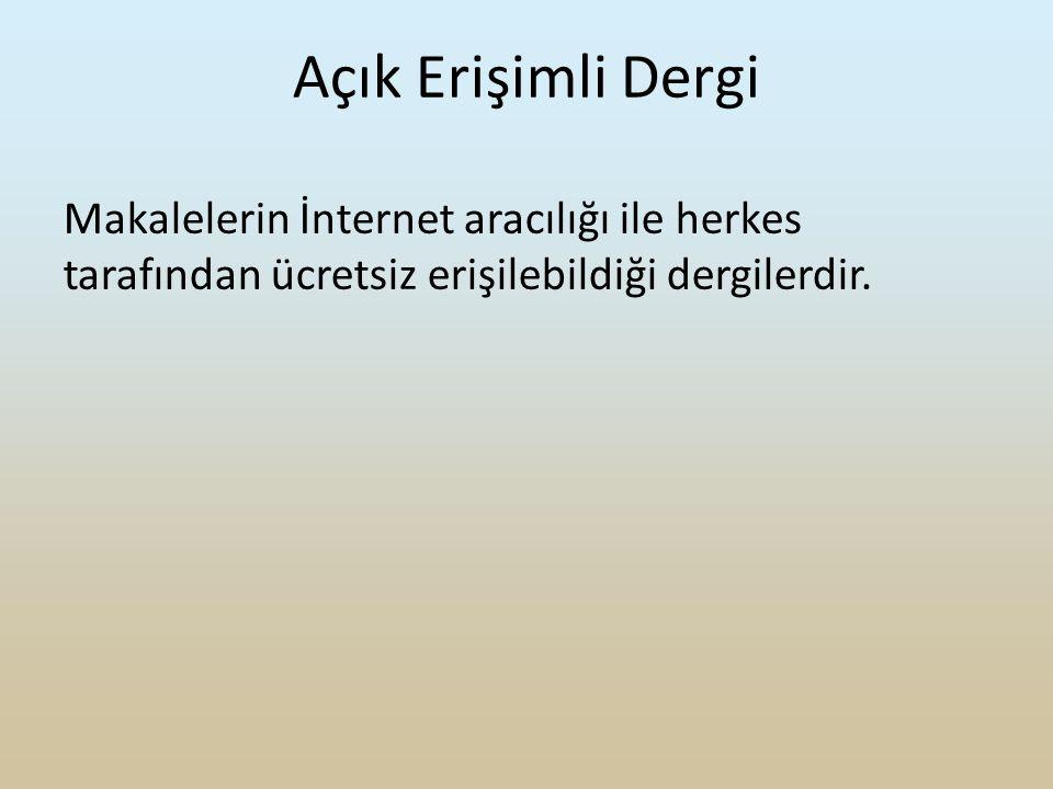 Türkiye'de Açık Erişimli Dergiler Bu bölümde derlenen veriler Ulrich's Directory'den ve DOAJ'dan alınmıştır.