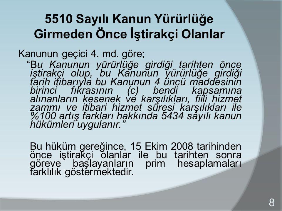 5510 Sayılı Kanun Yürürlüğe Girmeden Önce İştirakçi Olanlar Kanunun geçici 4.