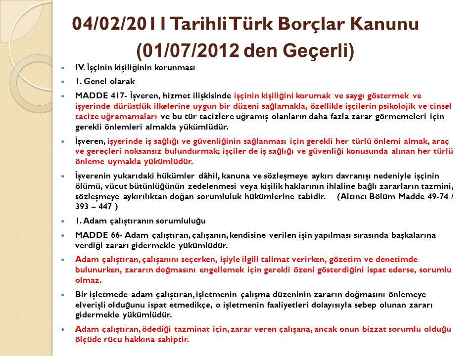 04/02/2011 Tarihli Türk Borçlar Kanunu (01/07/2012 den Geçerli)  IV.
