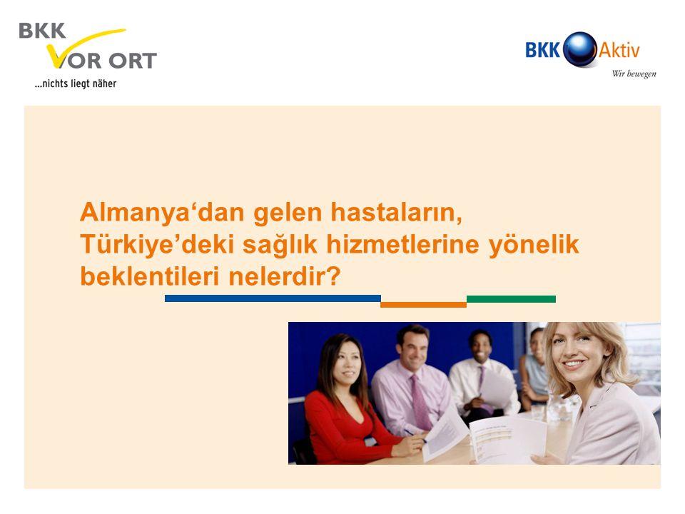 Almanya'dan gelen hastaların, Türkiye'deki sağlık hizmetlerine yönelik beklentileri nelerdir?