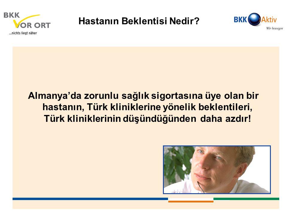 Hastanın Beklentisi Nedir? Almanya'da zorunlu sağlık sigortasına üye olan bir hastanın, Türk kliniklerine yönelik beklentileri, Türk kliniklerinin düş