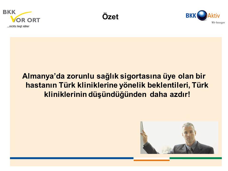 Özet Almanya'da zorunlu sağlık sigortasına üye olan bir hastanın Türk kliniklerine yönelik beklentileri, Türk kliniklerinin düşündüğünden daha azdır!