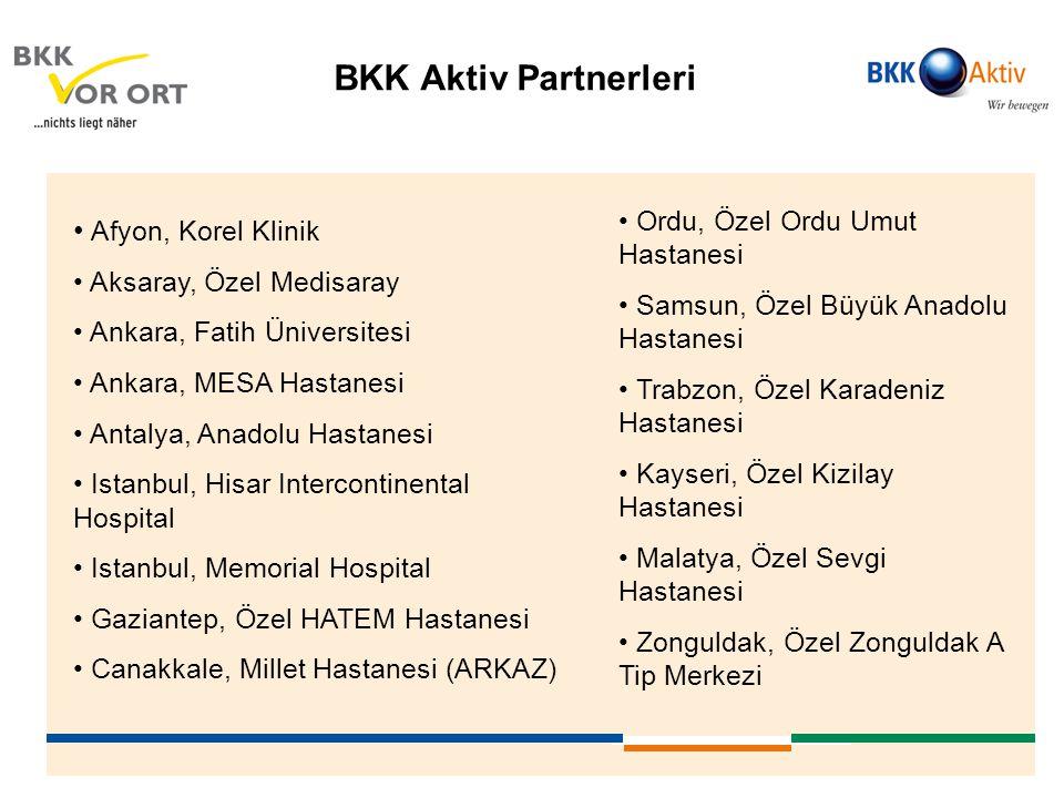 BKK Aktiv Partnerleri • Afyon, Korel Klinik • Aksaray, Özel Medisaray • Ankara, Fatih Üniversitesi • Ankara, MESA Hastanesi • Antalya, Anadolu Hastane