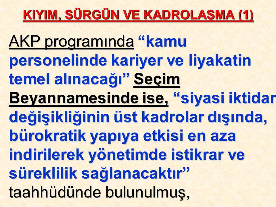 """AKP programında """"kamu personelinde kariyer ve liyakatin temel alınacağı"""" Seçim Beyannamesinde ise, """"siyasi iktidar değişikliğinin üst kadrolar dışında"""
