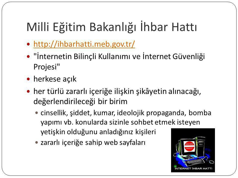 Milli Eğitim Bakanlığı İhbar Hattı  http://ihbarhatti.meb.gov.tr/ http://ihbarhatti.meb.gov.tr/ 