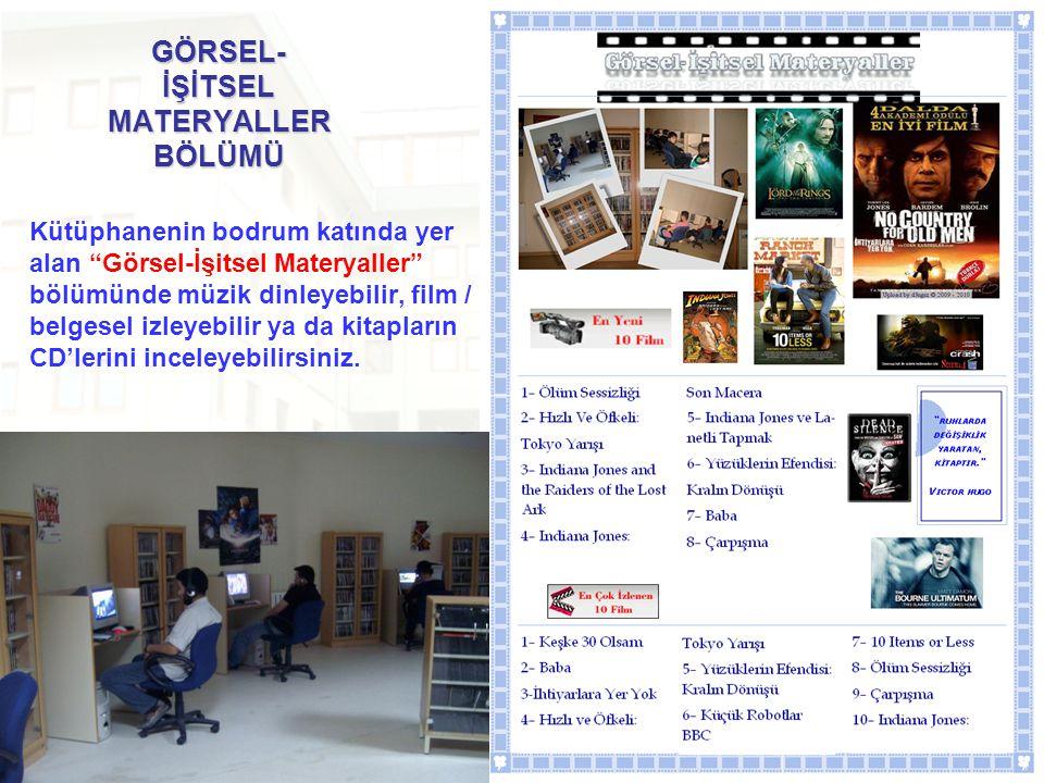 """GÖRSEL- İŞİTSEL MATERYALLER BÖLÜMÜ Kütüphanenin bodrum katında yer alan """"Görsel-İşitsel Materyaller"""" bölümünde müzik dinleyebilir, film / belgesel izl"""