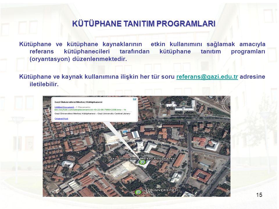 15 Kütüphane ve kütüphane kaynaklarının etkin kullanımını sağlamak amacıyla referans kütüphanecileri tarafından kütüphane tanıtım programları (oryanta
