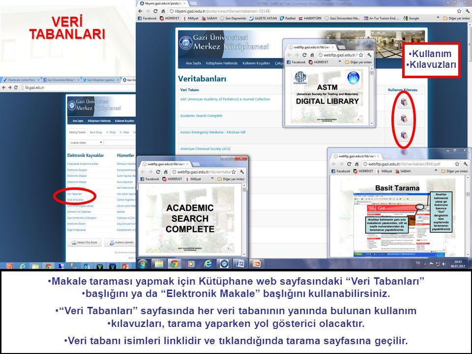 """VERİ TABANLARI •Makale taraması yapmak için Kütüphane web sayfasındaki """"Veri Tabanları"""" •başlığını ya da """"Elektronik Makale"""" başlığını kullanabilirsin"""