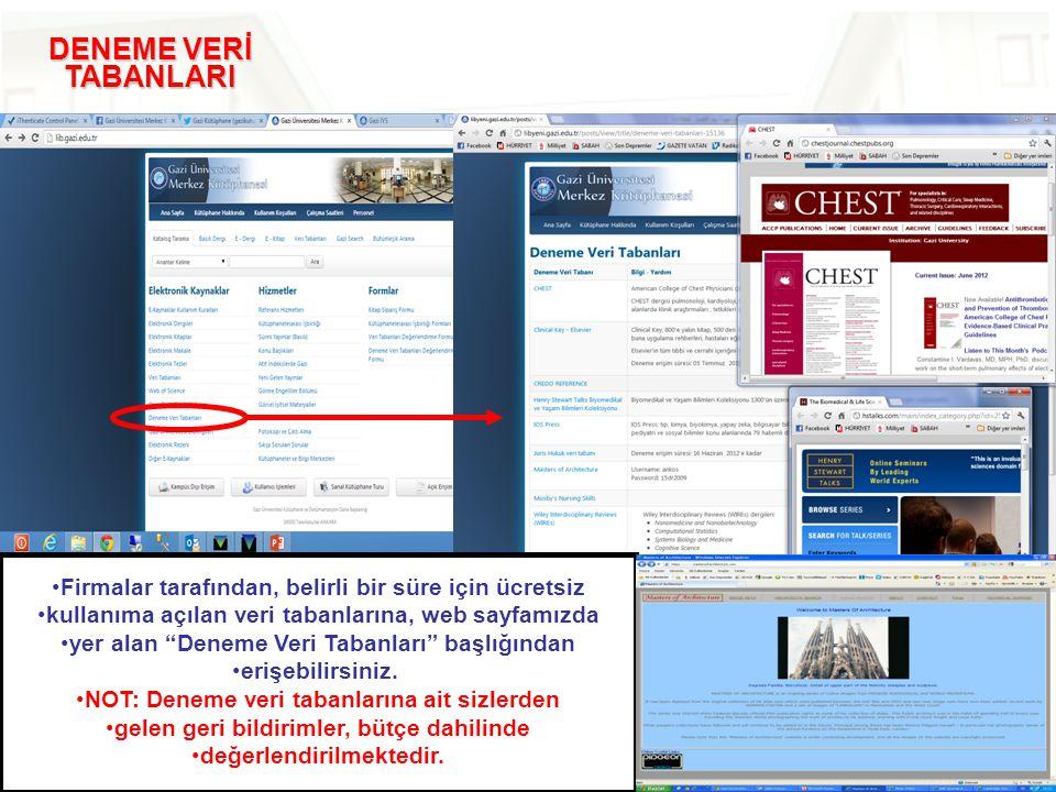 """DENEME VERİ TABANLARI •Firmalar tarafından, belirli bir süre için ücretsiz •kullanıma açılan veri tabanlarına, web sayfamızda •yer alan """"Deneme Veri T"""