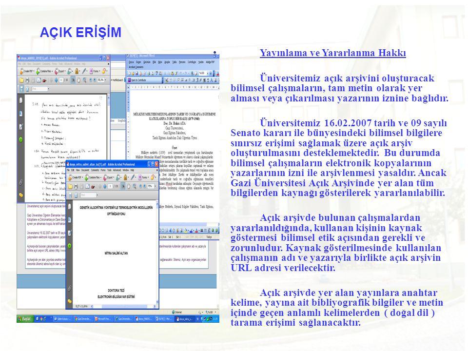 •Yayınlama ve Yararlanma Hakkı •Üniversitemiz açık arşivini oluşturacak bilimsel çalışmaların, tam metin olarak yer alması veya çıkarılması yazarının
