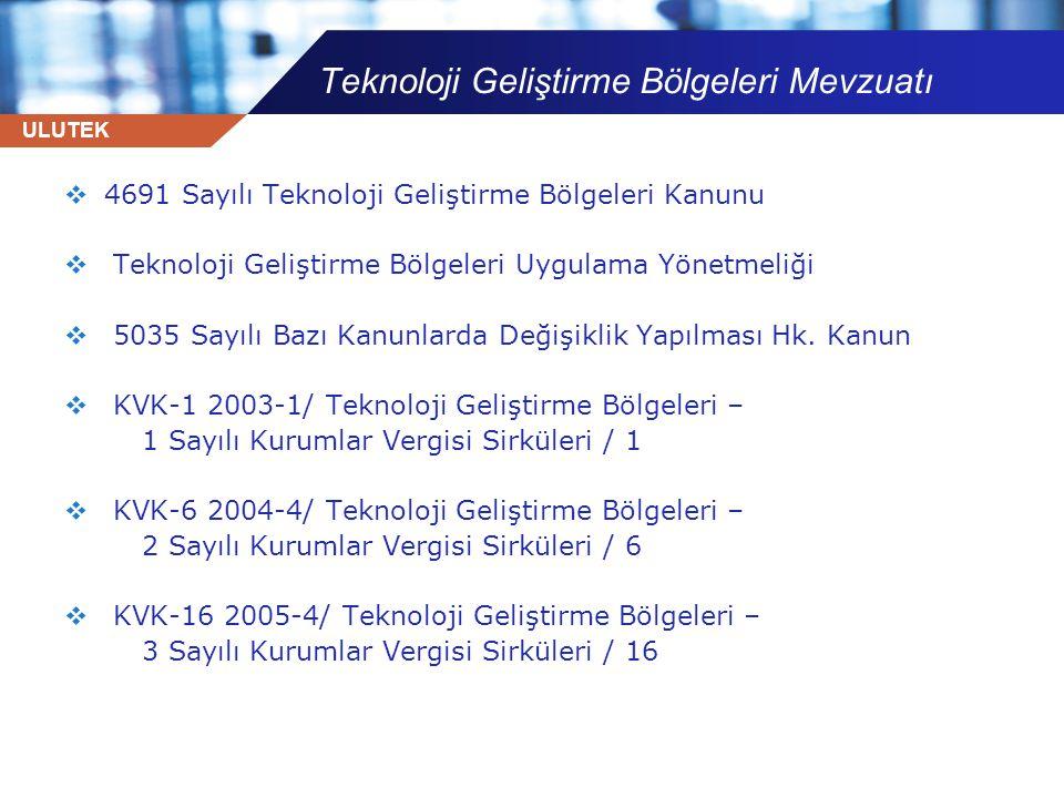 ULUTEK Teknoloji Geliştirme Bölgeleri Mevzuatı  4691 Sayılı Teknoloji Geliştirme Bölgeleri Kanunu  Teknoloji Geliştirme Bölgeleri Uygulama Yönetmeli