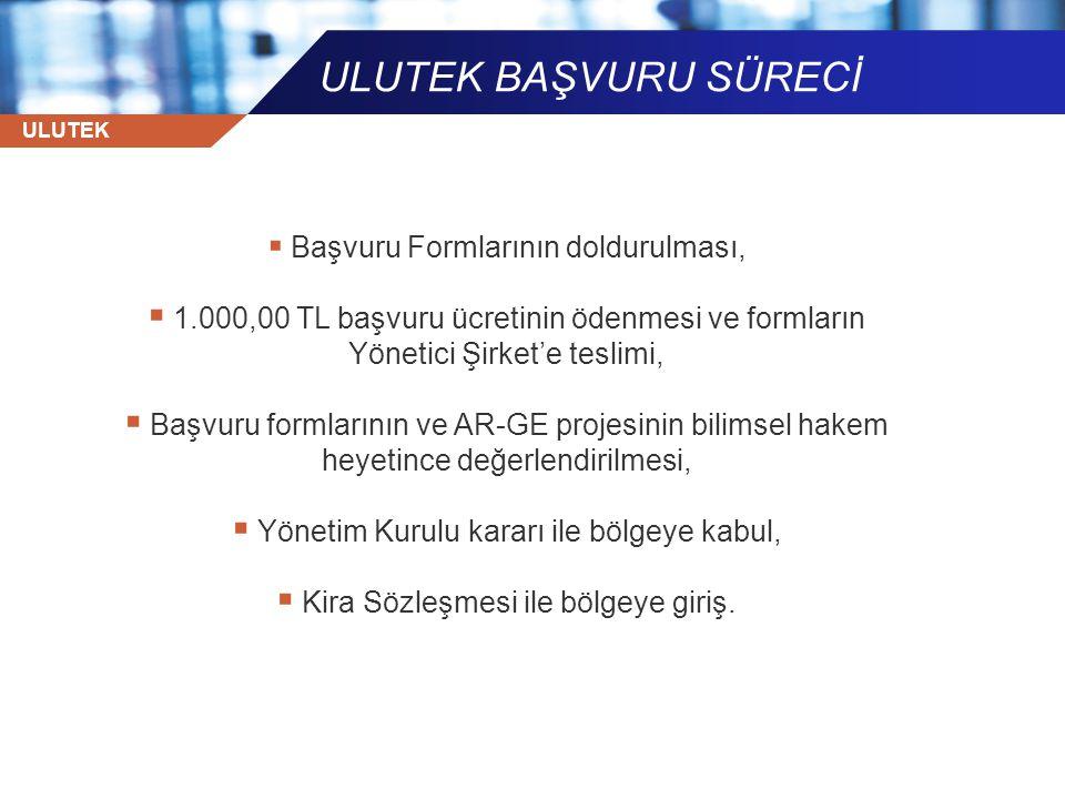 ULUTEK ULUTEK BAŞVURU SÜRECİ  Başvuru Formlarının doldurulması,  1.000,00 TL başvuru ücretinin ödenmesi ve formların Yönetici Şirket'e teslimi,  Ba