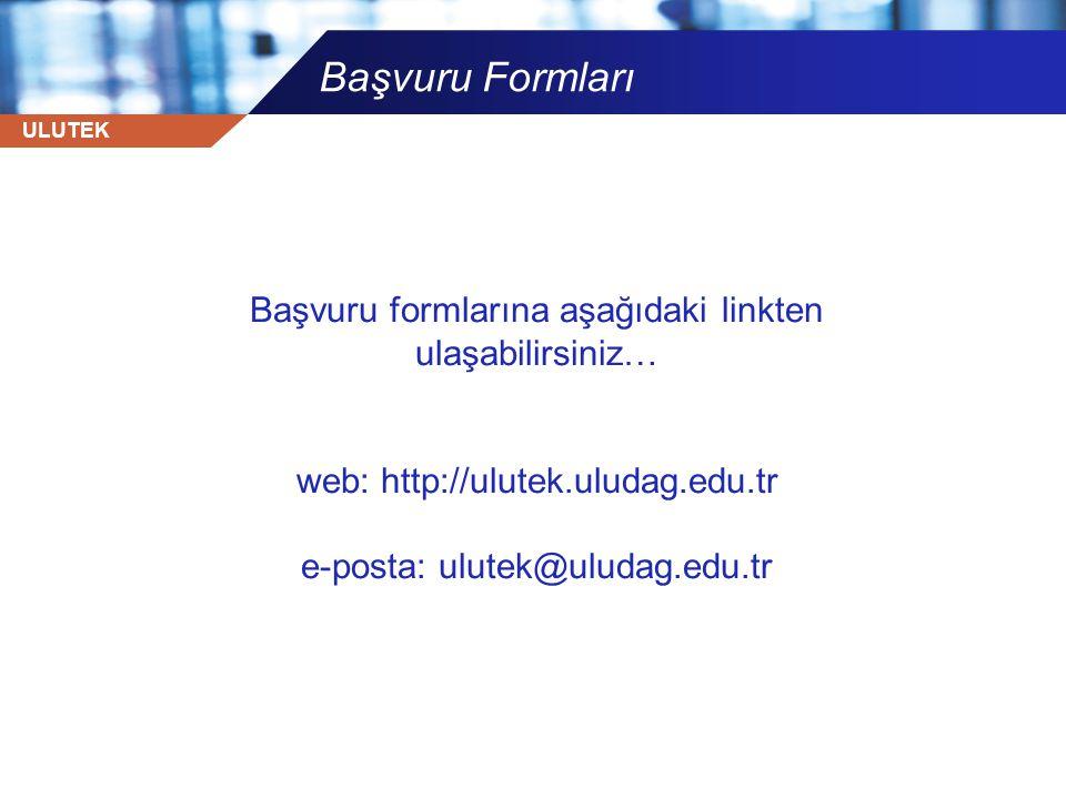 ULUTEK Başvuru Formları Başvuru formlarına aşağıdaki linkten ulaşabilirsiniz… web: http://ulutek.uludag.edu.tr e-posta: ulutek@uludag.edu.tr