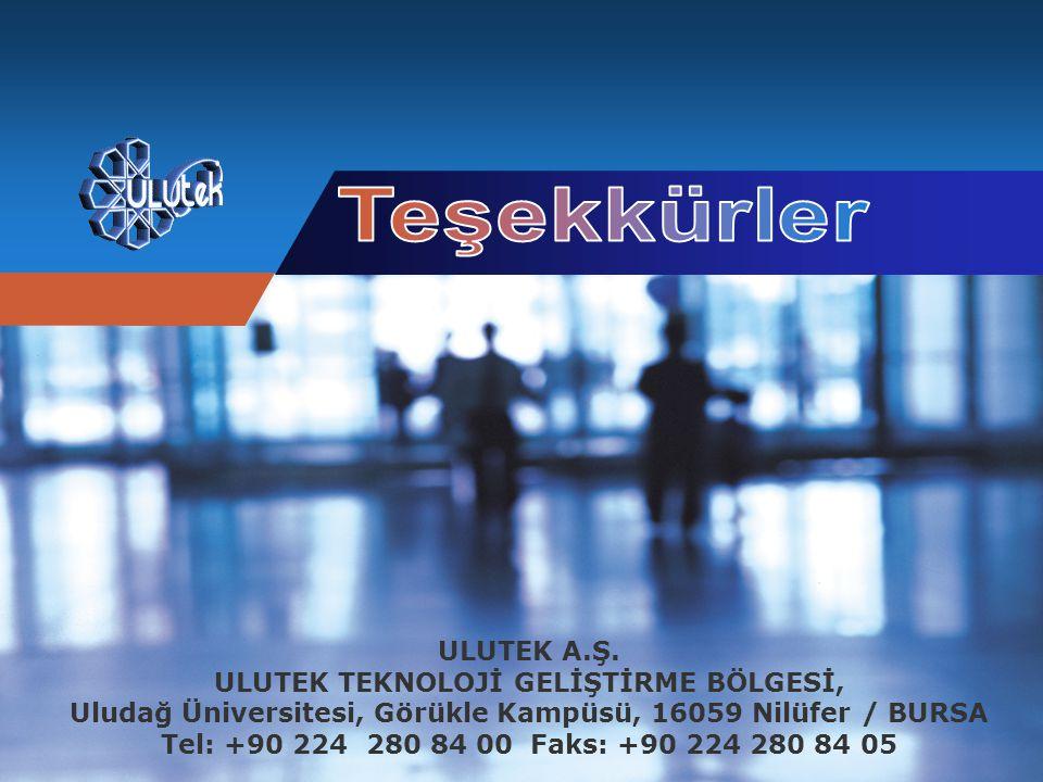 ULUTEK A.Ş. ULUTEK TEKNOLOJİ GELİŞTİRME BÖLGESİ, Uludağ Üniversitesi, Görükle Kampüsü, 16059 Nilüfer / BURSA Tel: +90 224 280 84 00 Faks: +90 224 280