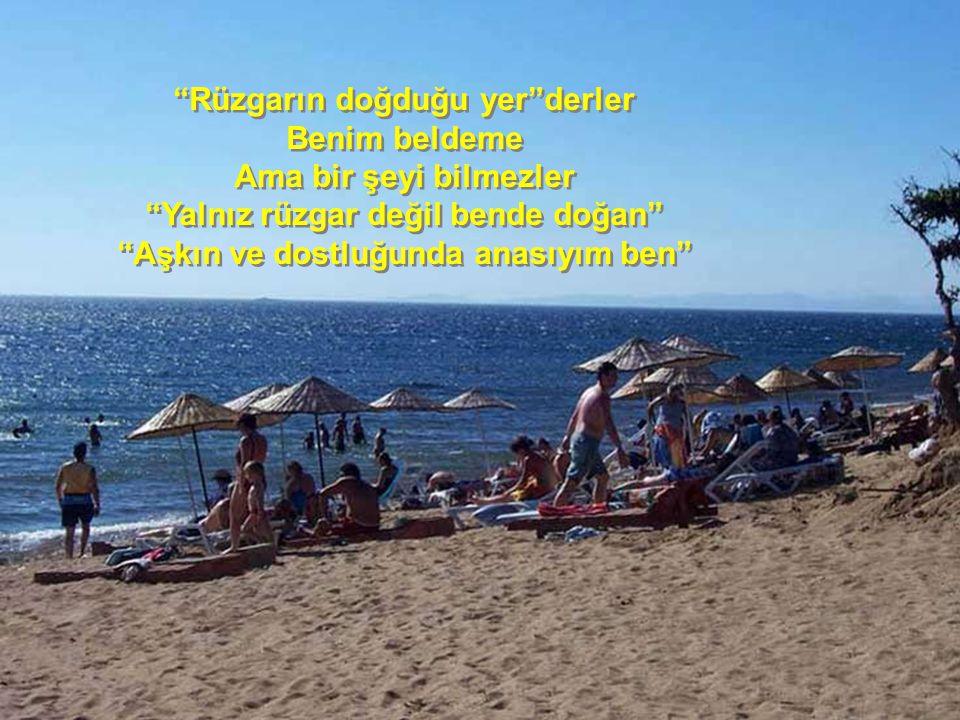 Sakinliğin,hoşgörünün,dostluğun Rüzgarlarla saçlarınıza dolandığı Kuzey Ege'nin gizli cennetiyim.