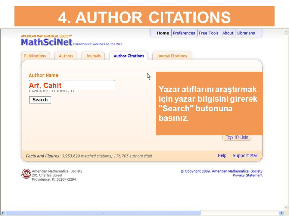 4. AUTHOR CITATIONS Yazar atıflarını araştırmak için yazar bilgisini girerek