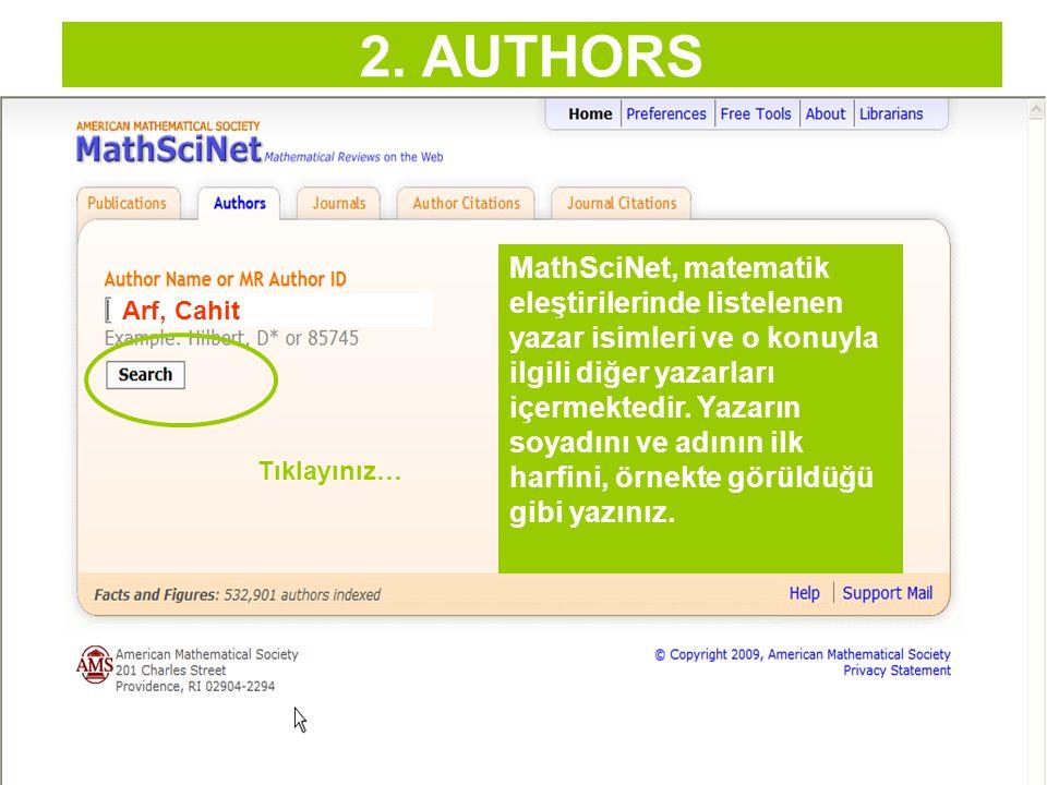 2. AUTHORS MathSciNet, matematik eleştirilerinde listelenen yazar isimleri ve o konuyla ilgili diğer yazarları içermektedir. Yazarın soyadını ve adını