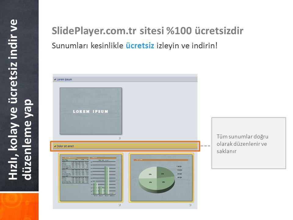 Hızlı, kolay ve ücretsiz indir ve düzenleme yap SlidePlayer.com.tr sitesi %100 ücretsizdir Sunumları kesinlikle ücretsiz izleyin ve indirin! Tüm sunum