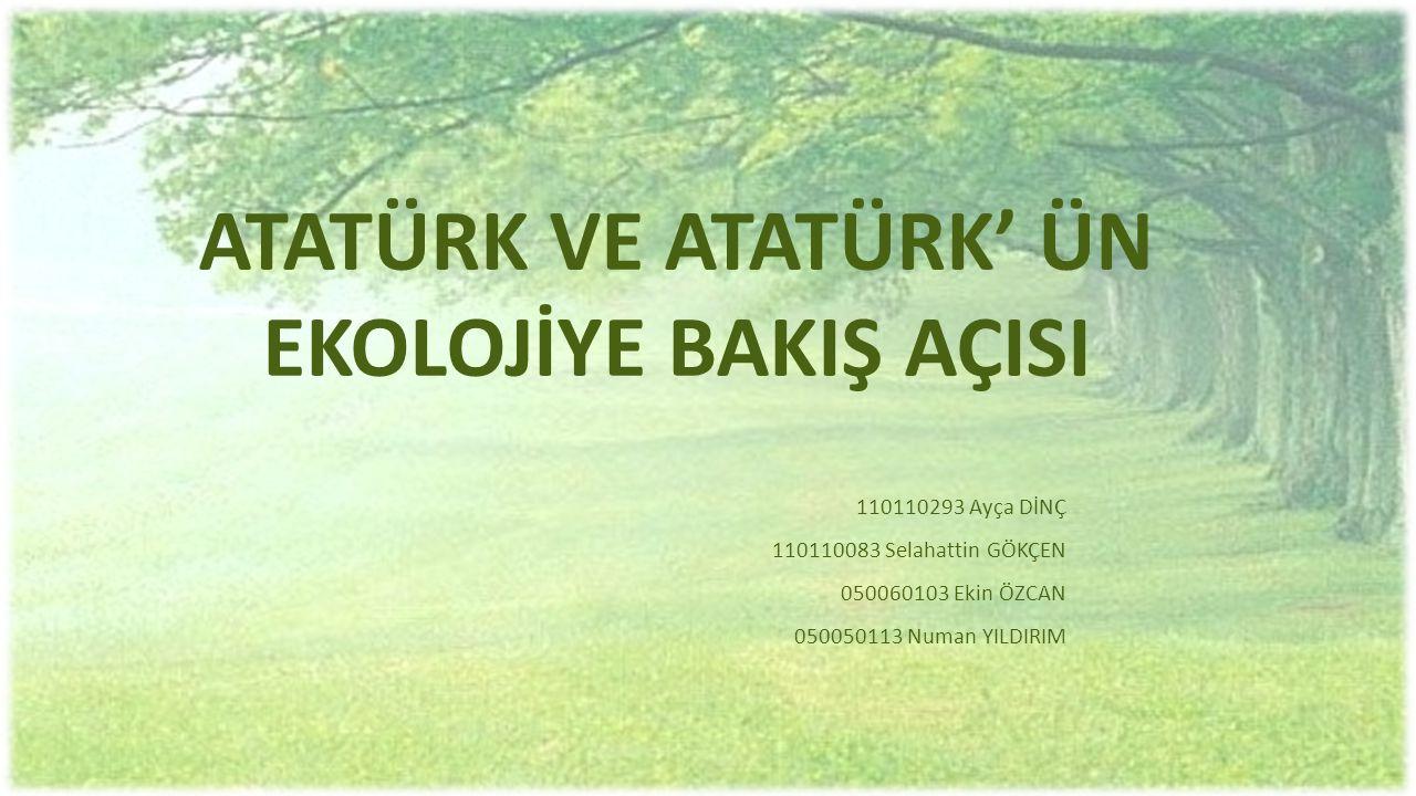 ATATÜRK' ÜN KİŞİLİĞİ VE TABİAT SEVGİSİ ÇİFTLİK YAŞAMI  Mustafa Kemal Atatürk doğa aşığı bir insandı.
