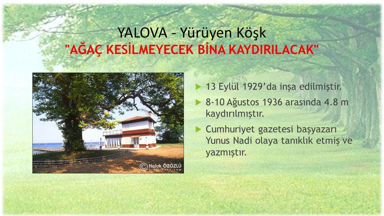 YALOVA - Yürüyen Köşk