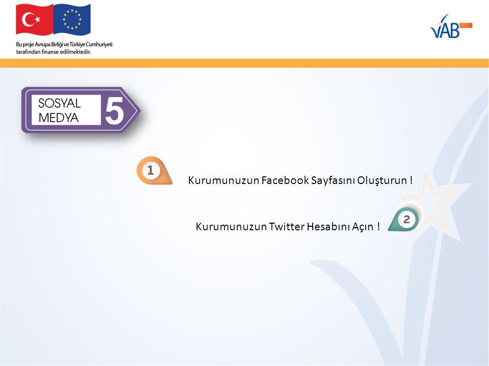 Kurumunuzun Facebook Sayfasını Oluşturun ! Kurumunuzun Twitter Hesabını Açın !