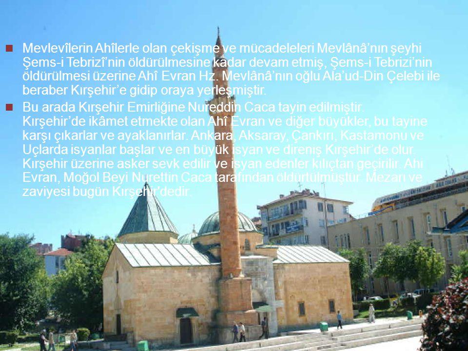 13 Devrin sultanı II. Gıyaseddin'e karşı komplo hazırlamakta olan sadrazam Sadettin Köpek tarafından kurulan bir teşkilata yardım etmekle suçlanan Ahî