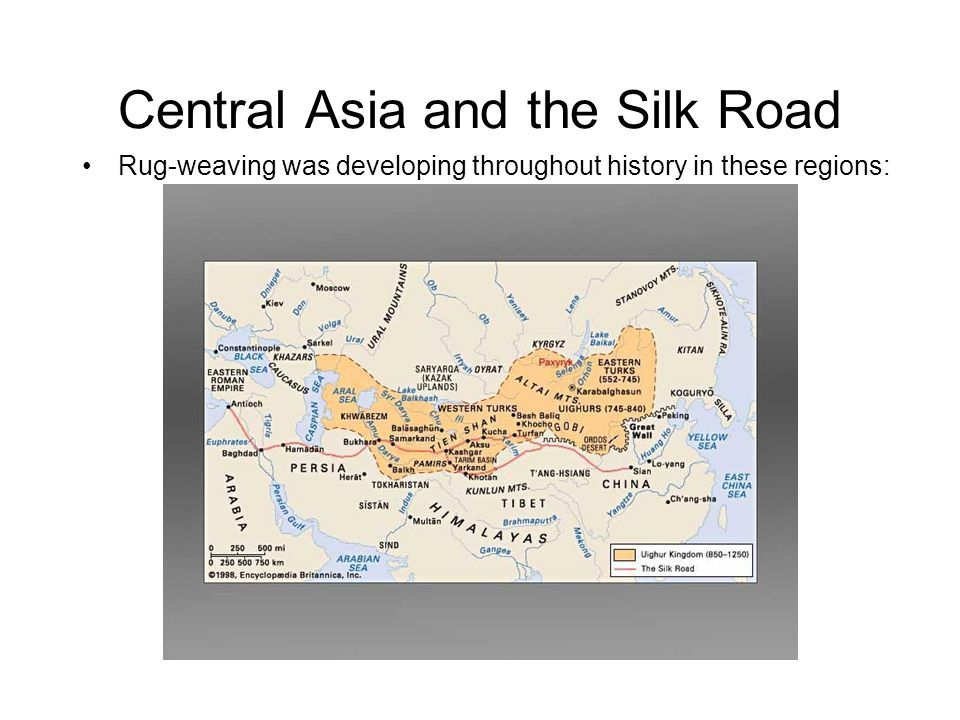 Central Asia and the Silk Road Rug-weaving was developing throughout history in these regions: