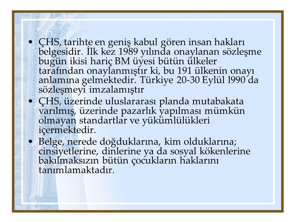ÇHS, tarihte en geniş kabul gören insan hakları belgesidir. İlk kez 1989 yılında onaylanan sözleşme bugün ikisi hariç BM üyesi bütün ülkeler tarafında