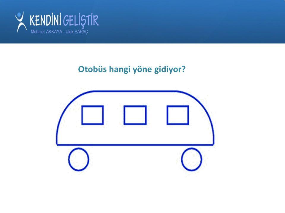 Otobüs hangi yöne gidiyor?
