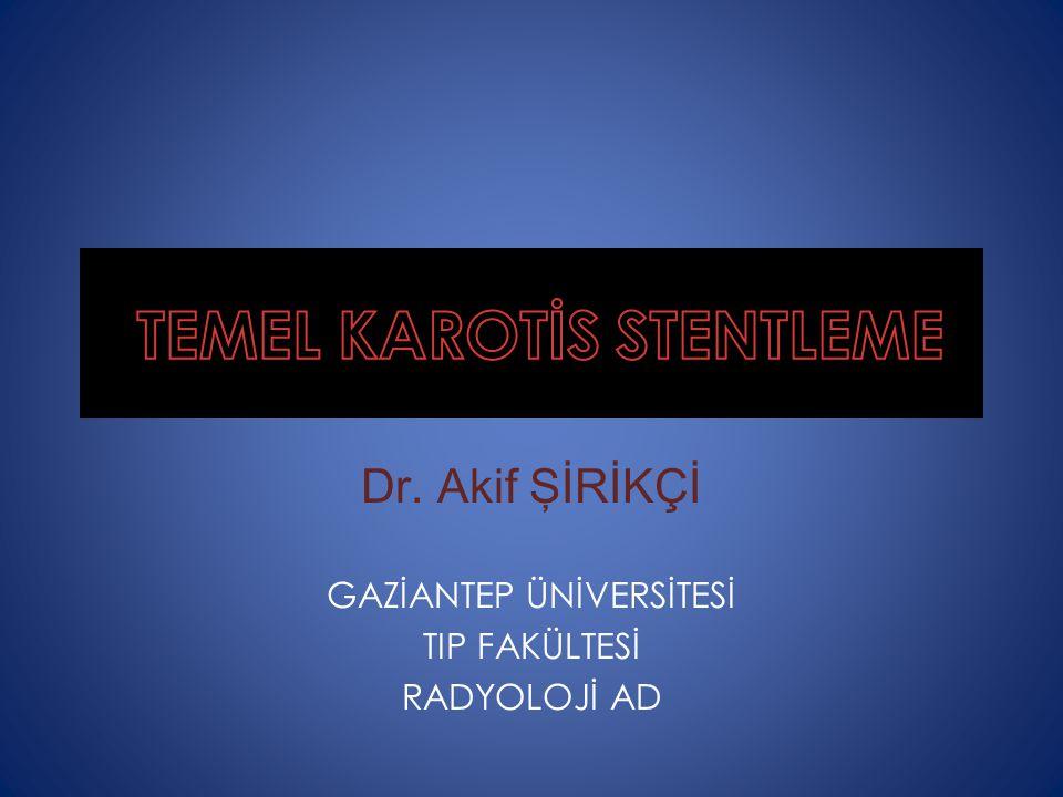karotis stentleme; A.Değerlendirme; Endikasyon Zamanlama B.