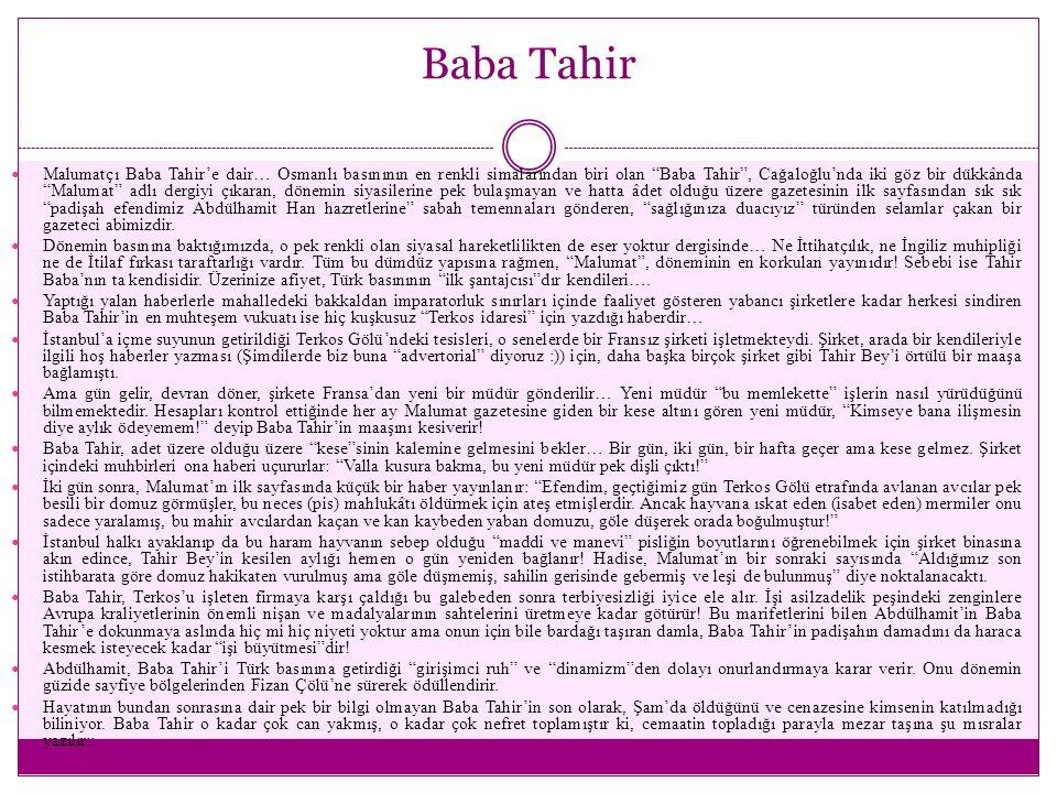"""Baba Tahir Malumatçı Baba Tahir'e dair… Osmanlı basınının en renkli simalarından biri olan """"Baba Tahir"""", Cağaloğlu'nda iki göz bir dükkânda """"Malumat"""""""
