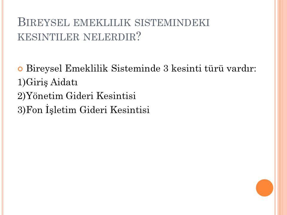 B IREYSEL EMEKLILIK SISTEMINDEKI KESINTILER NELERDIR .