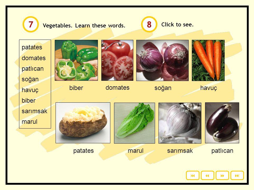 Click to see. elma üzüm armut karpuz kavun muz portakal çilek Fruit. Learn these words. muzüzümkavunelma karpuzportakalarmutçilek 56 