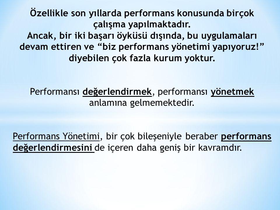 Özellikle son yıllarda performans konusunda birçok çalışma yapılmaktadır.