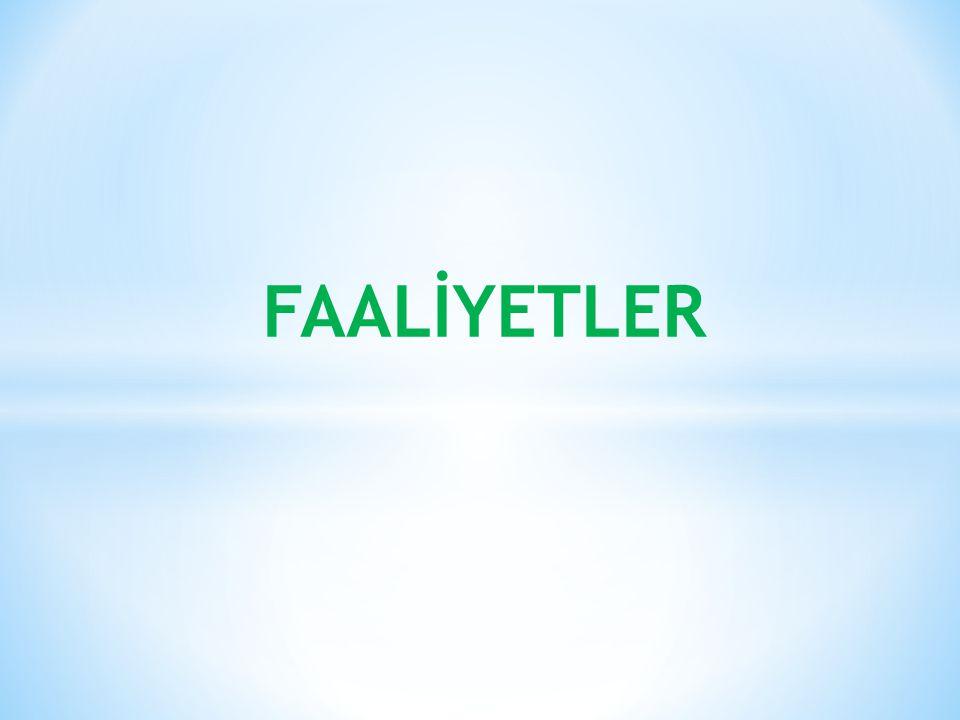 FAALİYETLER